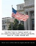 United States Department of Defense : Its History, Organizations, and Military Branches