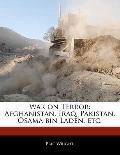 War on Terror : Afghanistan, Iraq, Pakistan, Osama bin Laden, Etc