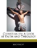 Christianity : A Look at Faith and Theology