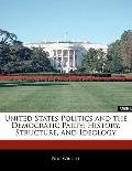 United States Politics and the Democratic Party : History, Structure, and Ideology