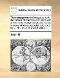 Management of the Gout, with the Virtues of Burdock Root, First Us'D in the Author's Own Cas...