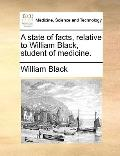 State of Facts, Relative to William Black, Student of Medicine