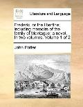Frederic, or the Libertine; Including Memoirs of the Family of Montague : A novel. in two vo...