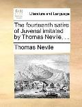 Fourteenth Satire of Juvenal Imitated by Thomas Nevile
