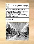 Eutropii Historiæ Romanæ Breviarium : Or, an abridgement of the Roman history by Eutropius.....