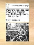 Walsingham; or, the Pupil of Nature, a Domestic Story by Mary Robinson