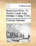 Bramham-Park to Robert Lane Esq; Written in May 1745