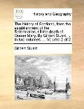 History of Scotland, from the Establishment of the Reformation, till the Death of Queen Mary...