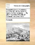 Plutarch's Lives, Translated from the Greek, by Several Hands in Five Volumes to Which Is Pr...