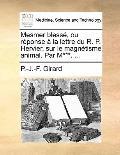 Mesmer Blessé, Ou Réponse À la Lettre du R P Hervier, Sur le Magnétisme Animal Par M***