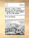 Zorinski : A play, in three acts. As it Is performed at the Theatre-Royal, Crow-Street, ... ...