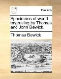 Specimens of wood engraving by Thomas and John Bewick.