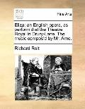 Eliza; an English Opera, As Perform'D at the Theatre Royal in Drury-Lane the Music Compos'D ...