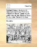 Richard Ceur de Lion an Historical Romance from the French of Monsr Sedine As Performedat th...