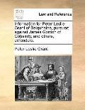 Information for Peter Leslie-Grant of Balquhaine, Pursuer; Against James Gordon of Cobairdy,...