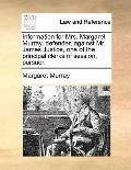 Information for Mrs. Margaret Murray, defender, against Mr. James Justice, one of the princi...
