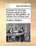 Answers for Andrew Wallace Writer to the Signet, to the Petition of James Earl of Abercorn