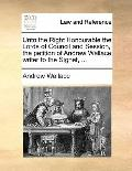 Unto the Right Honourable the Lords of Council and Session, the Petition of Andrew Wallace W...