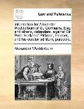 Information for Alexander Wedderburn of St Germains, Esq; and Others, Defenders, Against Sir...