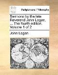 Sermons by the Late Reverend John Logan