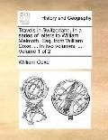 Travels in Switzerland in a Series of Letters to William Melmoth, Esq from William Coxe, In