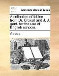Collection of Fables from Dr Croxall and J J Gent for the Use of English Schools