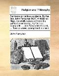 Sermons on various subjects. by the late John Farquhar, M. A. minister at Nigg. Carefully co...