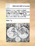 Select Poems, Contaning [Sic] Religious Epistles, and C Occasionally Written on Various Subj...