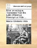 Nice : An eclogue. Translated from the Latin of Marcus Hieronymus Vida ...