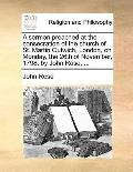 Sermon Preached at the Consecration of the Church of St Martin Outwich, London, on Monday, t...