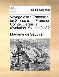 Voyage D'une Française en Suisse et en Franche-Comté Depuis la Révolution