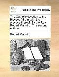 Catholic Devotion to the Blessedvirgin, with the Practice Thereof by the Rev Robert Manning The