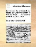 Emmeline, the Orphan of the Castle by Charlotte Smith in Four Volumes the Second Edition Vol...