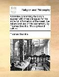 Treatise Concerning the Lord's Supper : With three dialogues for the more full information o...