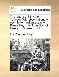 Letters of Pliny the Younger with Observations on Each Letter; and an Essay on Pliny's Life,...