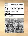Survey of the Province of Moray; Historical, Geographical, and Political