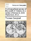 Philosophical Survey of the South of Ireland, in a Series of Letters to John Watkinson, M D