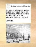 Idea of a Botanical Garden, in England : With lectures on the science. Without expence to th...