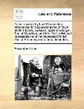 To Be Reported by Lord Gardenston Information for Alexander Irvine of Drum, and His Tutors, ...