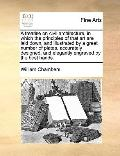 Treatise on Civil Architecture, in Which the Principles of That Art Are Laid down, and Illus...