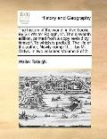History of the World, in Five Books by Sir Walter Ralegh, Kt the Eleventh Edition, Printed f...