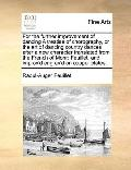 For the Further Improvement of Dancing a Treatise of Chorography, or the Art of Dancing Coun...