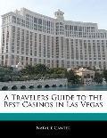 Traveler's Guide to the Best Casinos in Las Vegas