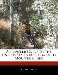 Traveler's Guide to the United States Best Places to Mountain Bike