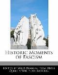 Historic Moments of Fascism