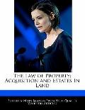 Law of Property : Acquisition and Estates in Land