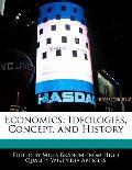 Economics : Ideologies, Concept, and History