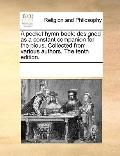 Pocket Hymn Book : Designed as a constant companion for the pious. Collected from various au...