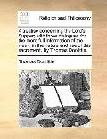 Treatise Concerning the Lord's Supper; with Three Dialogues for the More Full Information of...