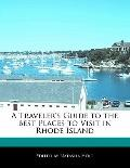 A Traveler's Guide to the Best Places to Visit in Rhode Island